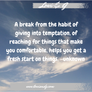 A break from the habit of giving into