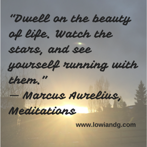 """Dwell on the beauty of life. Watch the"