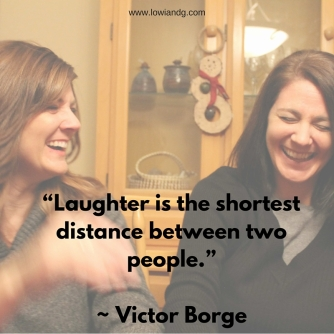 """Laughter is the shortest distance between"