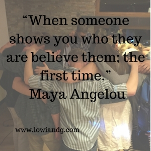 """When someone shows you who they are believe"
