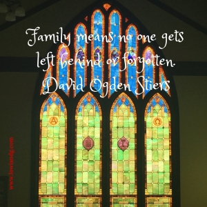 Family means no one gets left behind or forgotten.David Ogden Stiers