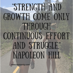 %22Strength and growth come only through continuous effort and struggle.%22 Napoleon Hill