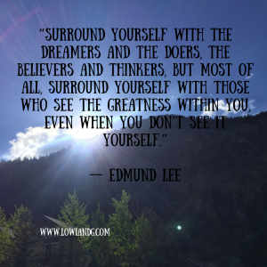 surround-yourself-with-the-dreamers-and-the-doers-the-believers-and-thinkers-but-most-of-all-surround-yourself-with-those-who-see-the-greatness-within-you-even-when-you-dont-see
