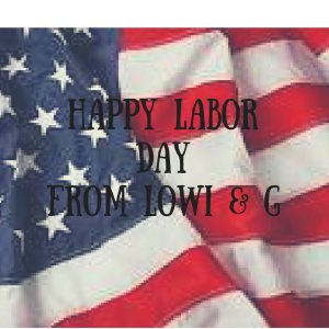 Happy Labor Day From Lowi & G