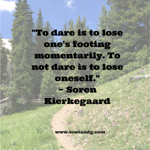 %22to-dare-is-to-lose-ones-footing-momentarily-to-not-dare-is-to-lose-oneself-%22-soren-kierkegaard