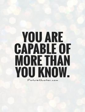 you-are-capable-of-more-than-you-know-quote-1