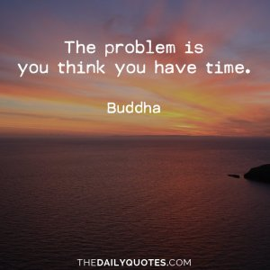 you-think-you-have-time-buddha-daily-quotes-sayings-pictures