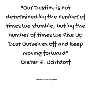 %22our-destiny-is-not-determined-by-the-number-of-times-we-stumble-but-by-the-number-of-times-we-rise-up-dust-ourselves-off-and-keep-moving-forward%22